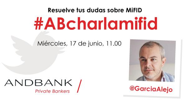García Alejo responde todas las dudas sobre MiFID en un encuentro digital el próximo miércoles en Twitter