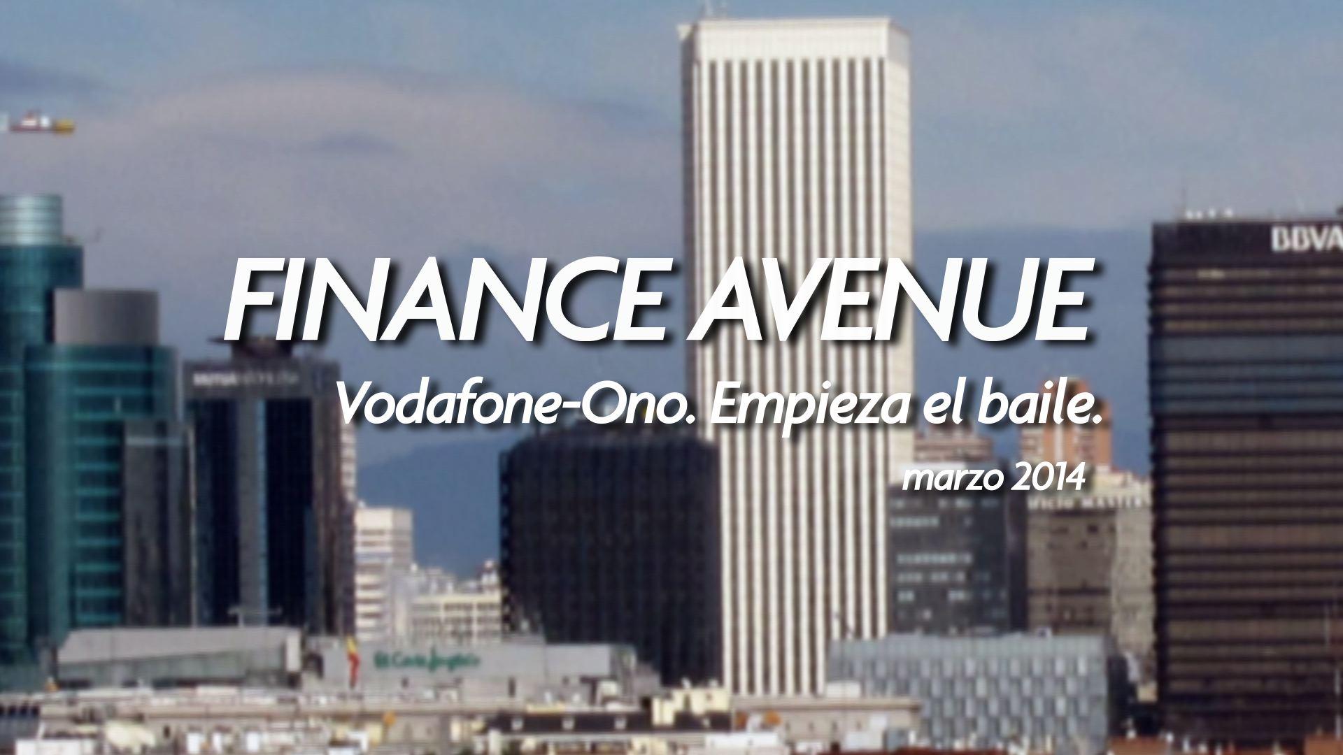 #FinanceAvenue: Vodafone-Ono. Empieza el baile