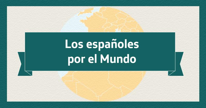 Infografía: Los españoles por el mundo