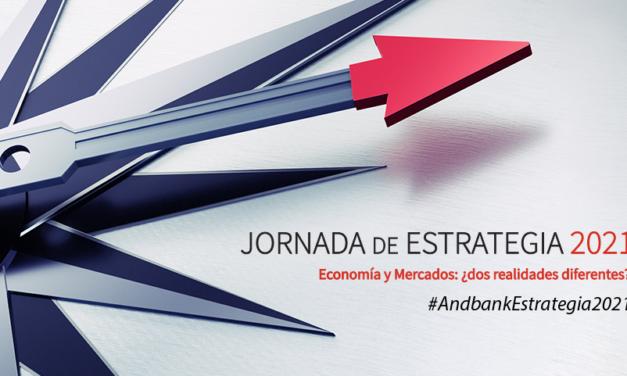 JORNADA DE ESTRATEGIA 2021 ANDBANK ESPAÑA – Economía y mercados: ¿dos realidades diferentes?